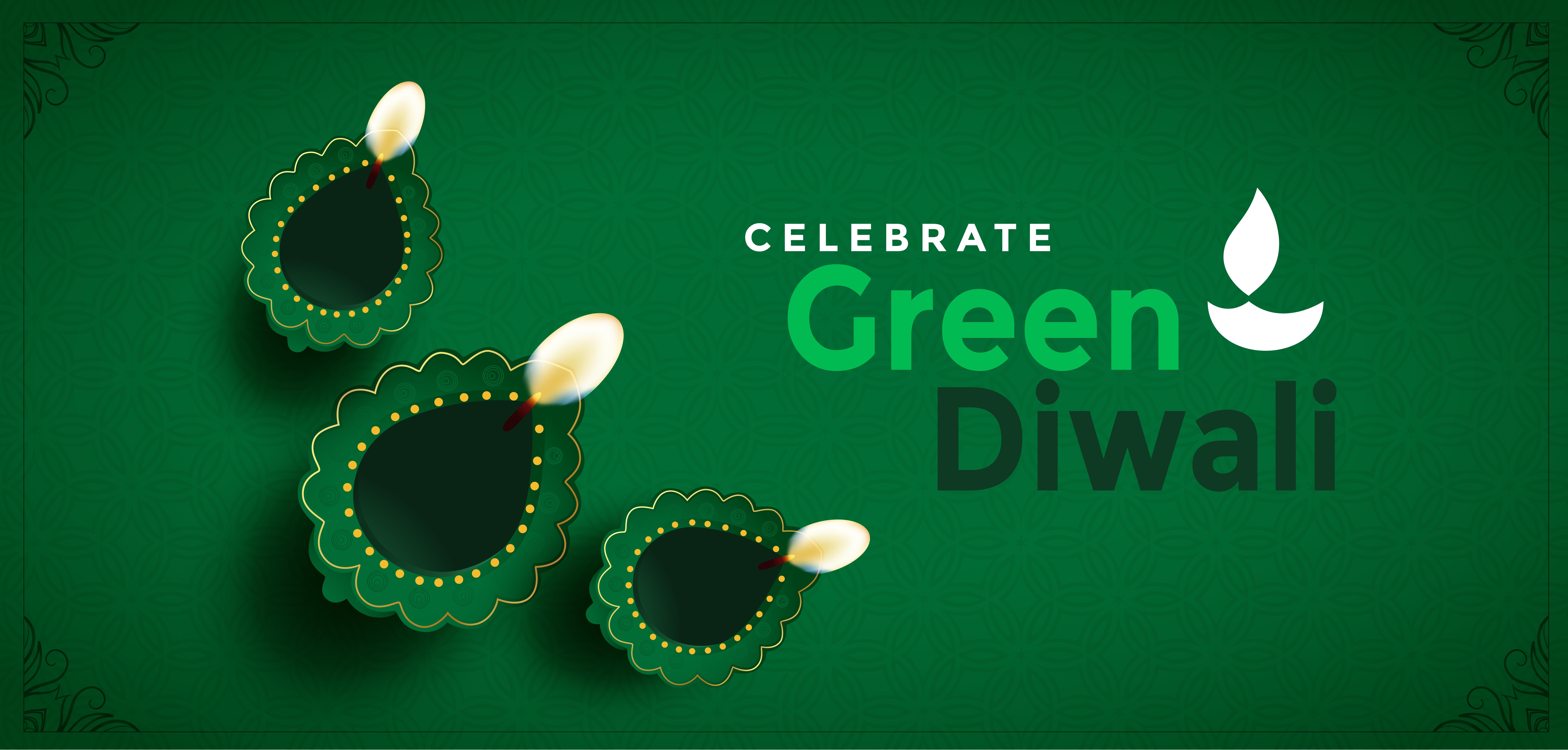 Green Diwali! Clean Diwali